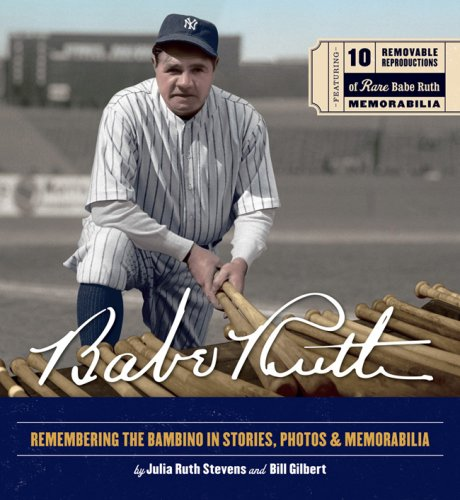 Babe Ruth: Remembering the Bambino in Stories, Photos & Memorabilia