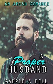 A Proper Husband: An Amish Romance by [Bell, Gabriela]