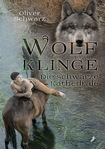 Wolfklinge: Die schwarze Kathedrale