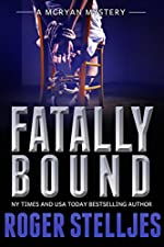 Fatally Bound - A serial killer thriller (McRyan Mystery Thriller Series Book) (McRyan Mystery Series Book 5)