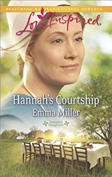 Hannah's Courtship (Hannah's Daughters Book 8) by [Miller, Emma]