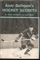 Andy Bathgate's Hockey Secrets