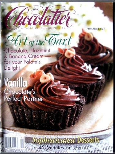 Chocolatier Magazine November 2002 Art of the Tart - Chocolate, Hazelnut & Banana Creme, Toasted Nuts, Vanilla ()