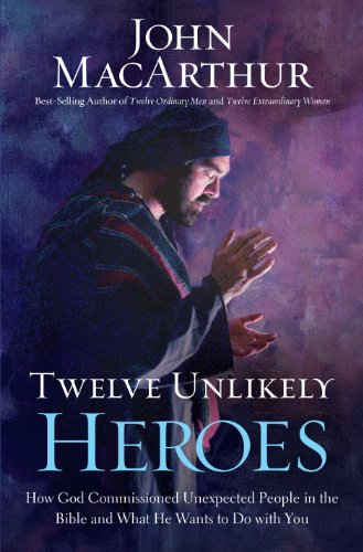 Twelve Unlikely Heroes: How God Commissioned Unexpected People in the Bible and What He Wants to Do With You (Christian Large Print Originals) by Christian Large Print