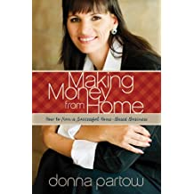 Making Money from Home: How to Run a Successful Home-Based Business (Renewing the Heart)
