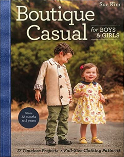 Boutique Casual for Boys and Girls: 20 Timeless Projects by Sue Kim (1-May-2014)