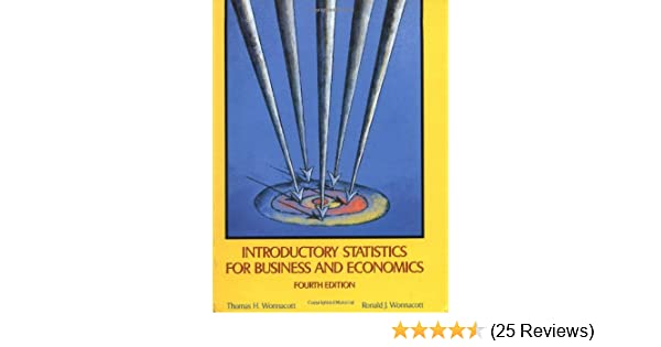 Amazon introductory statistics for business and economics 4th amazon introductory statistics for business and economics 4th edition 9780471615170 thomas h wonnacott ronald j wonnacott books fandeluxe Images