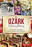 An Ozark Culinary History: Northwest Arkansas Traditions from Corn Dodgers to Squirrel Meatloaf (American Palate)