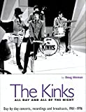 img - for The Kinks: All Day and All of the Night: Day by Day Concerts, Recordings, and Broadcasts, 1961-1996 book / textbook / text book
