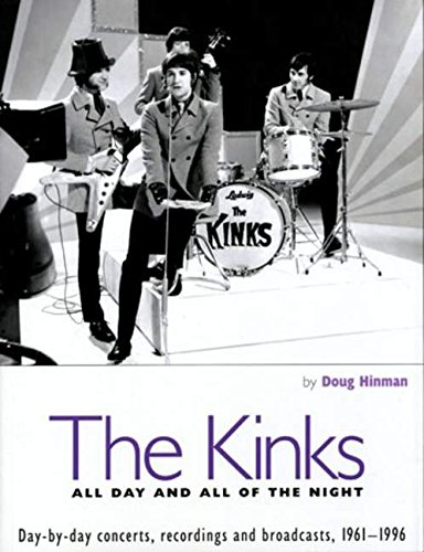 The Kinks: All Day and All of the Night: Day by Day Concerts, Recordings, and Broadcasts, 1961-1996 pdf epub