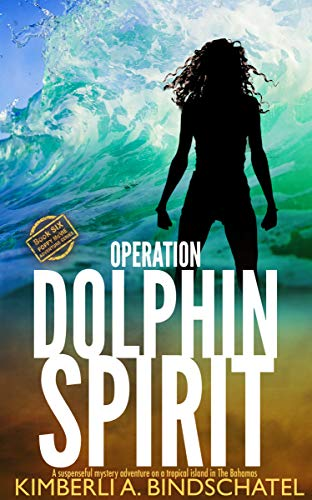 Operation Dolphin Spirit: A suspenseful mystery adventure on a tropical island in The Bahamas (Poppy McVie Mysteries Book 6)