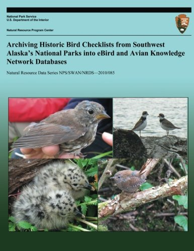 Download Archiving Historic Bird Checklists from Southwest Alaska?s National Parks into eBird and Avian Knowledge Network Databases pdf epub