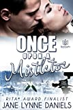 Once Upon a Mistletoe (Love Unscripted Book 2)