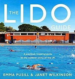 Amazon com: The Lido Guide eBook: Janet Wilkinson, Emma Pusill