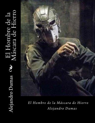 El Hombre de la Mascara de Hierro (Spanish Edition): Amazon.es: Alejandro Dumas: Libros