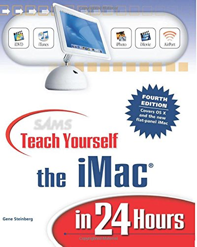 Sams Teach Yourself the iMac in 24 Hours (4th Edition)