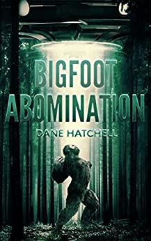 Bigfoot Abomination by [Hatchell, Dane]