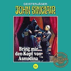 Bring mir den Kopf von Asmodina (John Sinclair - Tonstudio Braun Klassiker 71)