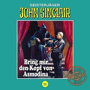 Bring mir den Kopf von Asmodina (John Sinclair - Tonstudio Braun Klassiker 71) Hörspiel