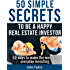 50 Simple Secrets To Be A Happy Real Estate Investor