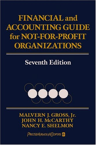 Financial and Accounting Guide for Not-for-Profit Organizations, Seventh Edition