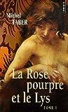 La Rose pourpre et le Lys, Tome 1 :