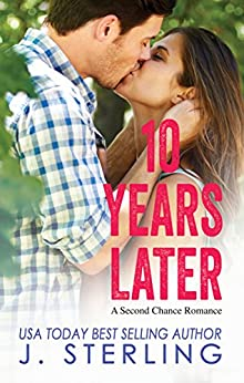 10 Years Later: A Second Chance Romance by [Sterling, J.]