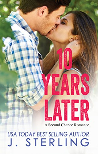 (10 Years Later: A Second Chance Romance)