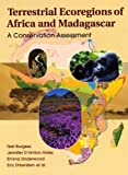 Terrestrial Ecoregions of Africa and Madagascar: A Conservation Assessment (World Wildlife Fund Ecoregion Assessments)