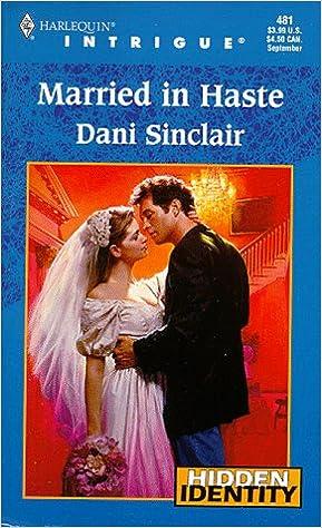 Married In Haste (Hidden Identity, Book 6) (Harlequin Intrigue