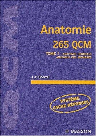 Anatomie 265 QCM, Tome 1 : Anatomie De L'appareil Locomoteur