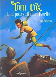 Tom Coxà la poursuite de Merlin par Franck Krebs
