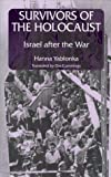 Survivors of the Holocaust : Israel after the War, Yablonka, Hanna, 0814796923