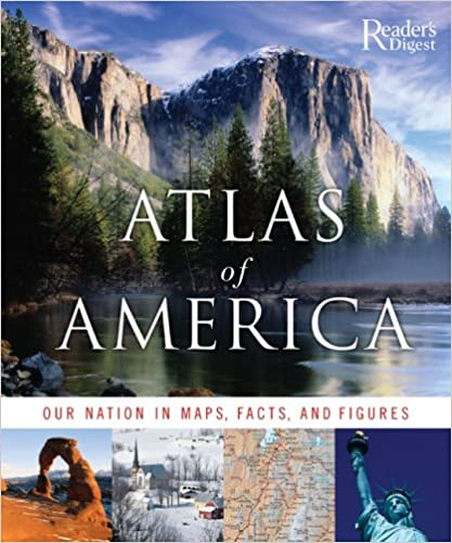 Atlas of America Our Nation in Maps Facts and Pictures