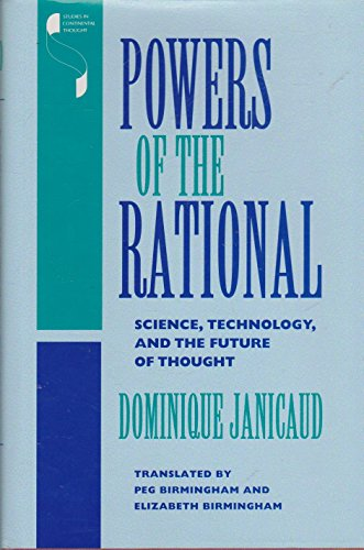 Powers of the Rational: Science, Technology, and the Future of Thought (Studies in Continental Thought)