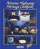 Arizona Highways Heritage Cookbook, Louise Dewald, 0916179168
