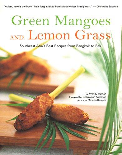 Green Mangoes and Lemon Grass: Southeast Asia's Best Recipes from Bangkok to Bali (Manga Cookbook)