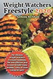 Weight Watchers Freestyle 2020: The Ultimate Freestyle Cookbook, The New Effective Way To Lose Weight! Enjoy Healthy, Tasty, & Clean Eating Recipes!
