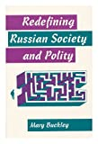 Redefining Russian Society and Polity, Buckley, Mary, 0813315794