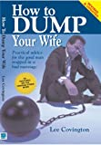How to Dump Your Wife, Lee Covington, 0976292807