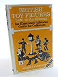 British Toy Figures 1900 to the Present, Norman Joplin, 0853687811