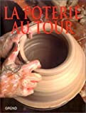 img - for La Poterie au tour book / textbook / text book