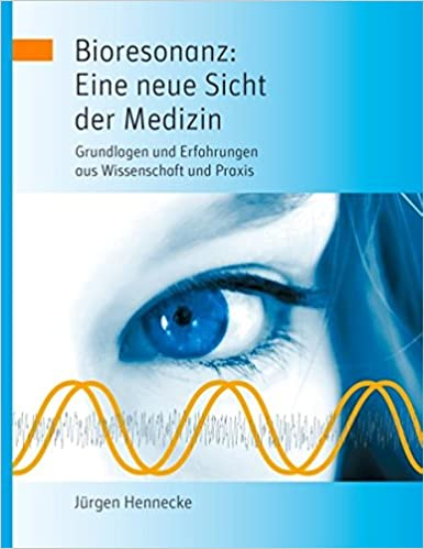 Vorschaubild: Bioresonanz: Eine neue Sicht der Medizin