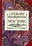 Literary Neighborhoods of New York, Marcia Leisner, 091351540X
