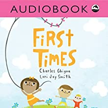First Times Audiobook by Charles Ghigna Narrated by Heather Gould
