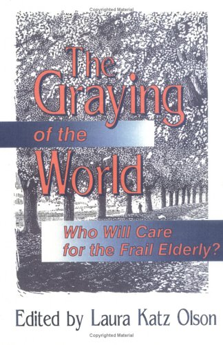 The Graying of the World: Who Will Care for the Frail Elderly