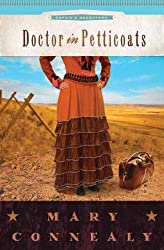 (DOCTOR IN PETTICOATS ) BY Connealy, Mary (Author) Paperback Published on (07 , 2010)