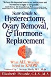 Your Guide to Hysterectomy, Ovary Removal & Hormone Therapy: What All Women Need to Know
