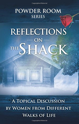 Reflections on the Shack (Powder Room) (Powder Room Series) ebook