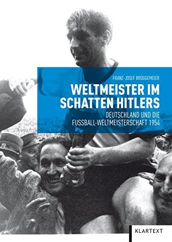 Amazon Com Weltmeister Im Schatten Hitlers Deutschland Und